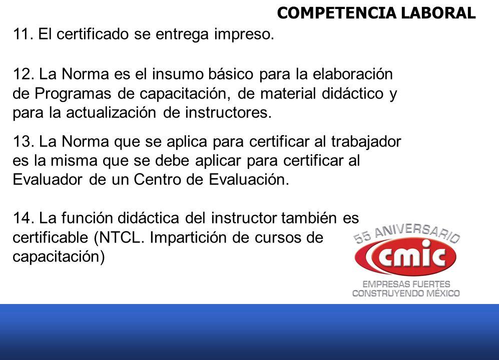 COMPETENCIA LABORAL 11. El certificado se entrega impreso.