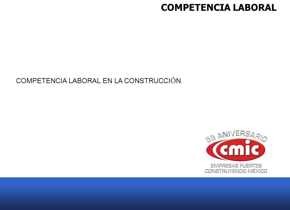 COMPETENCIA LABORAL COMPETENCIA LABORAL EN LA CONSTRUCCIÓN