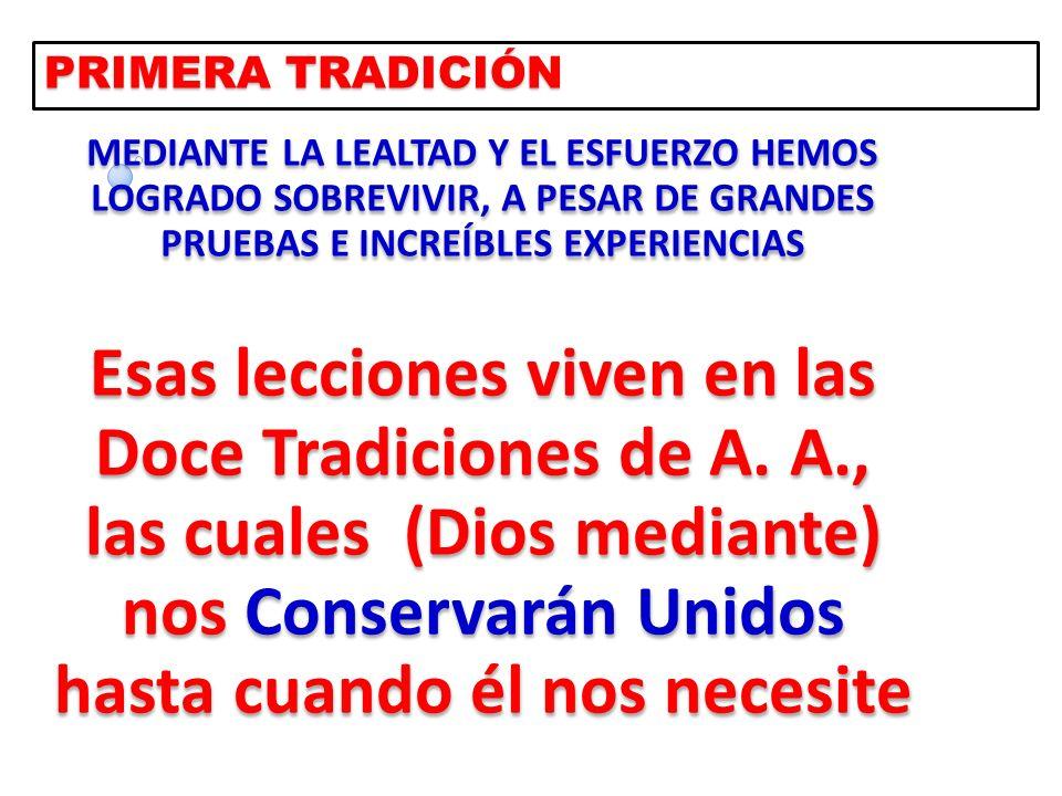 PRIMERA TRADICIÓN MEDIANTE LA LEALTAD Y EL ESFUERZO HEMOS LOGRADO SOBREVIVIR, A PESAR DE GRANDES PRUEBAS E INCREÍBLES EXPERIENCIAS.