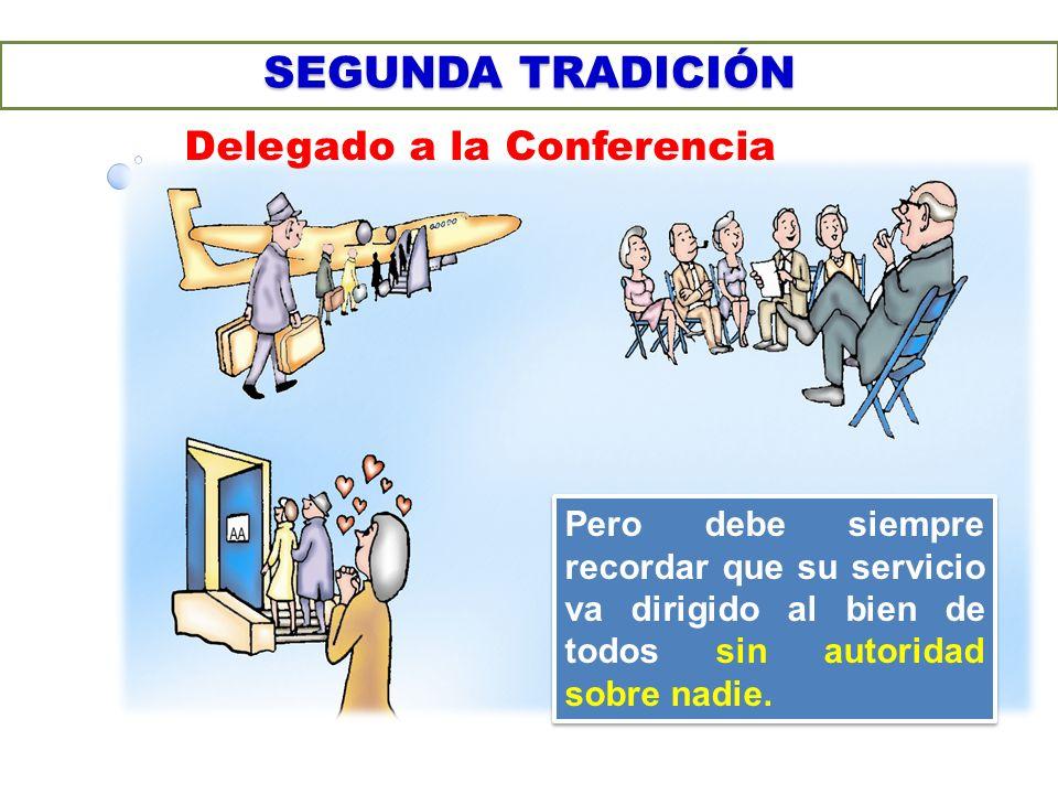 SEGUNDA TRADICIÓN Delegado a la Conferencia