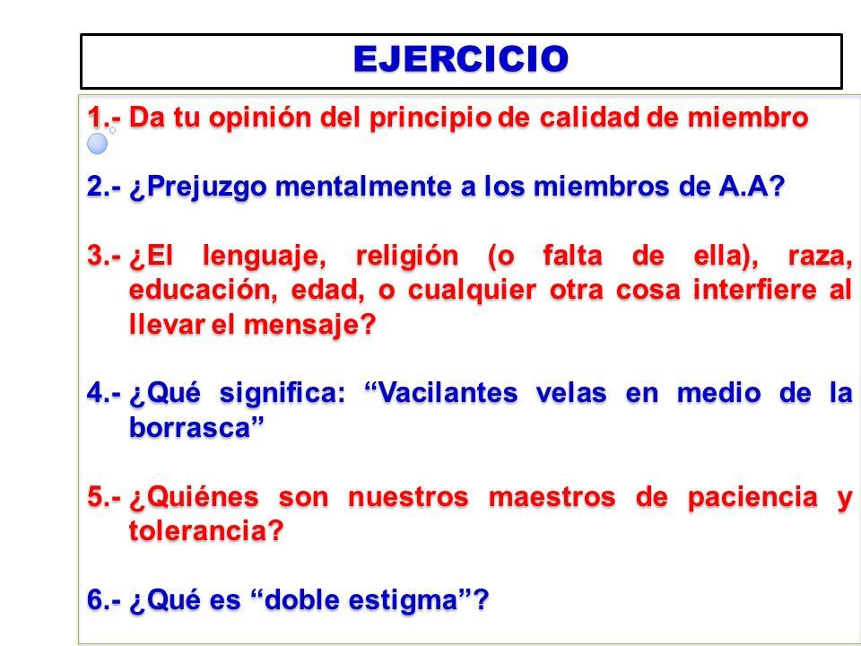 EJERCICIO 1.- Da tu opinión del principio de calidad de miembro