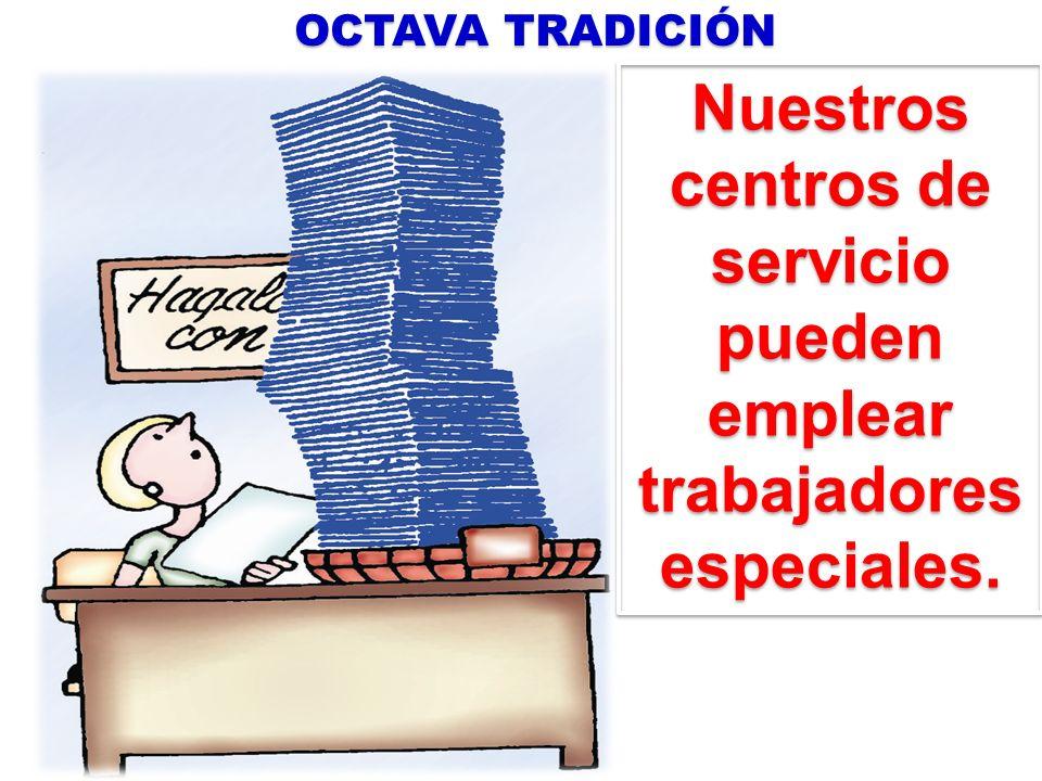 Nuestros centros de servicio pueden emplear trabajadores especiales.