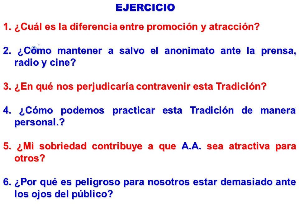 EJERCICIO 1. ¿Cuál es la diferencia entre promoción y atracción 2. ¿Cómo mantener a salvo el anonimato ante la prensa, radio y cine
