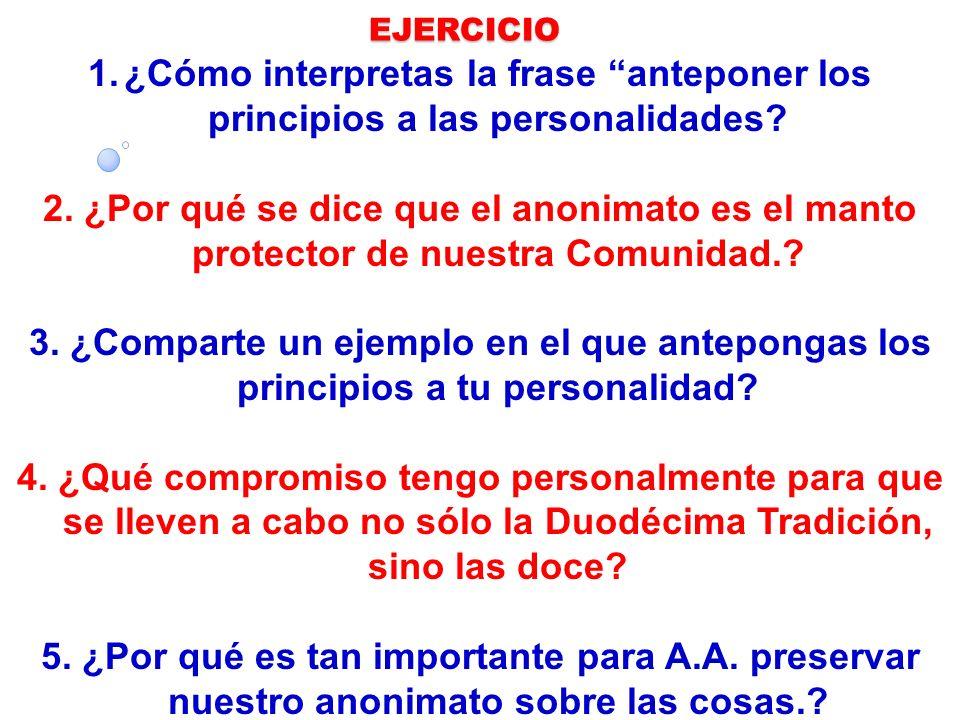 EJERCICIO 1. ¿Cómo interpretas la frase anteponer los principios a las personalidades