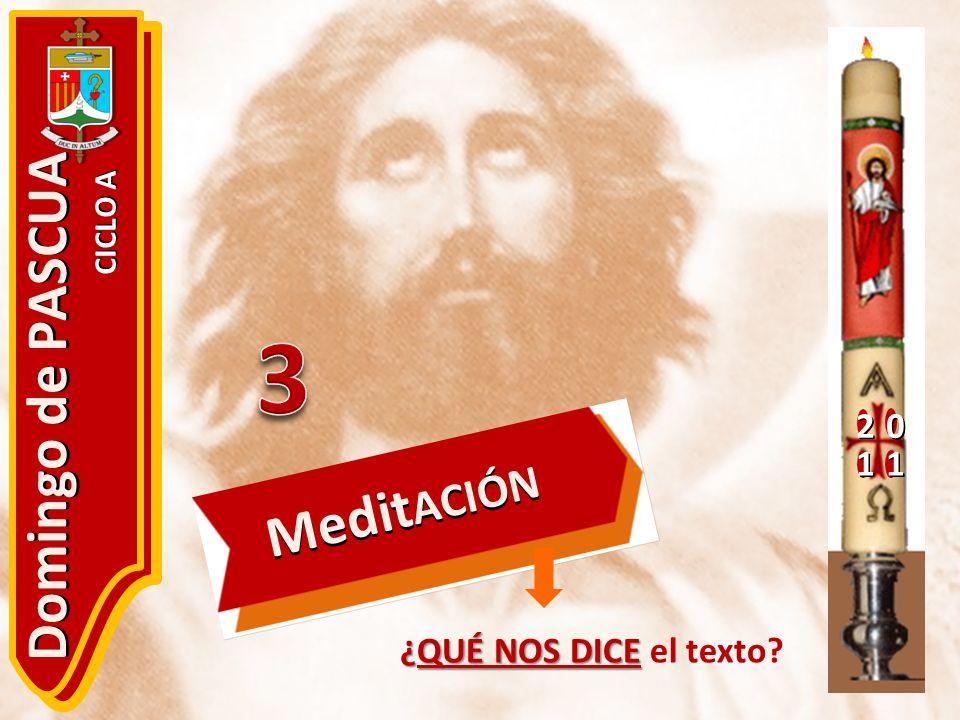 2 1 Domingo de PASCUA CICLO A MeditACIÓN 3 ¿QUÉ NOS DICE el texto