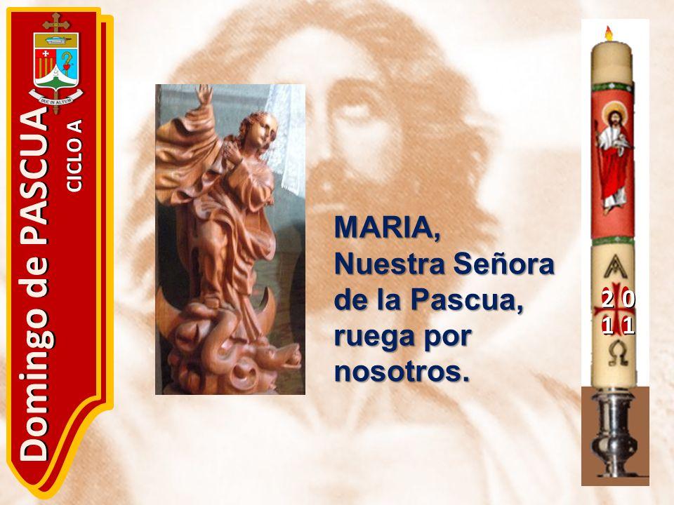 Domingo de PASCUA MARIA, Nuestra Señora de la Pascua,