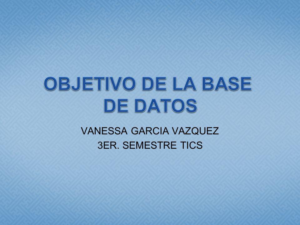 OBJETIVO DE LA BASE DE DATOS