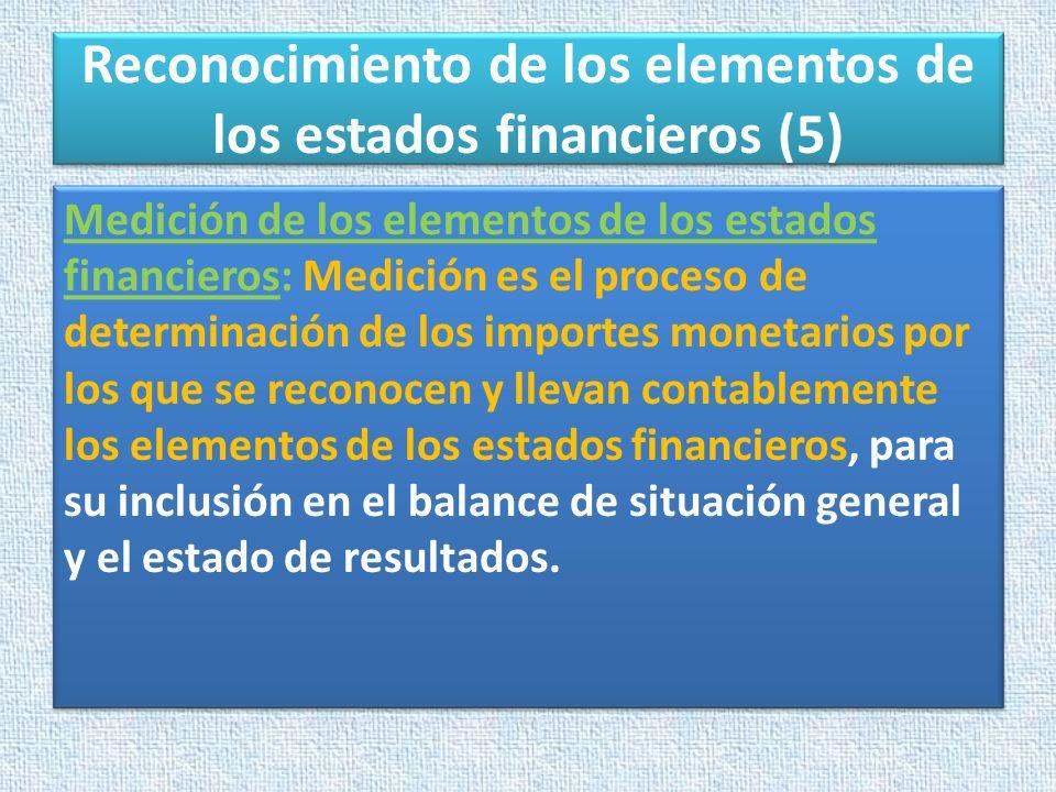 Reconocimiento de los elementos de los estados financieros (5)