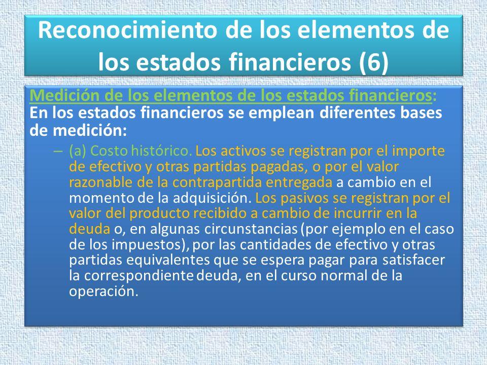 Reconocimiento de los elementos de los estados financieros (6)