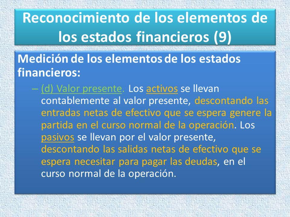 Reconocimiento de los elementos de los estados financieros (9)