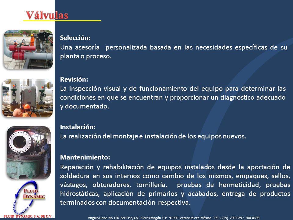 Válvulas Selección: Una asesoría personalizada basada en las necesidades específicas de su planta o proceso.