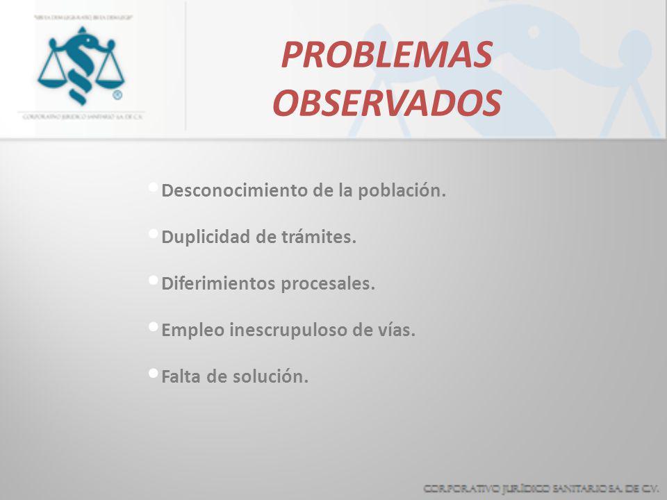 PROBLEMAS OBSERVADOS Desconocimiento de la población.