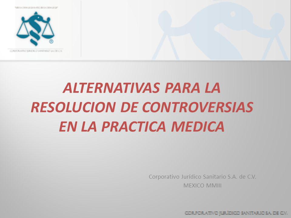 ALTERNATIVAS PARA LA RESOLUCION DE CONTROVERSIAS EN LA PRACTICA MEDICA