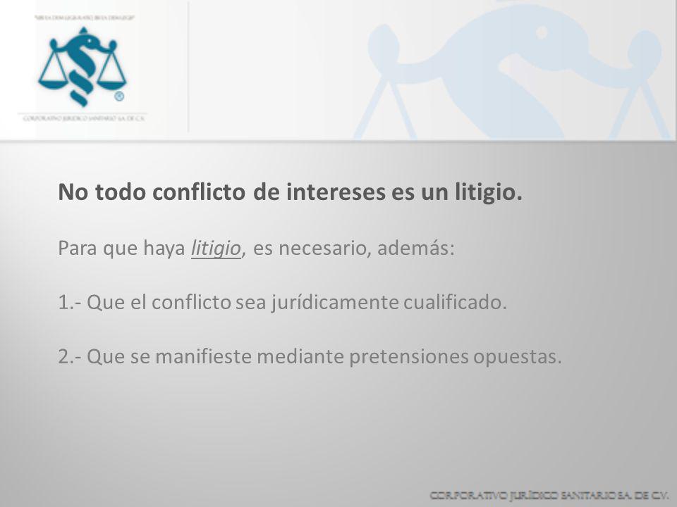 No todo conflicto de intereses es un litigio