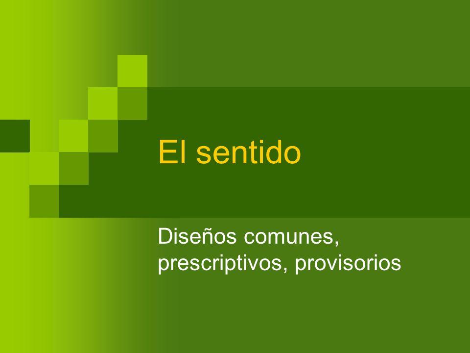 Diseños comunes, prescriptivos, provisorios