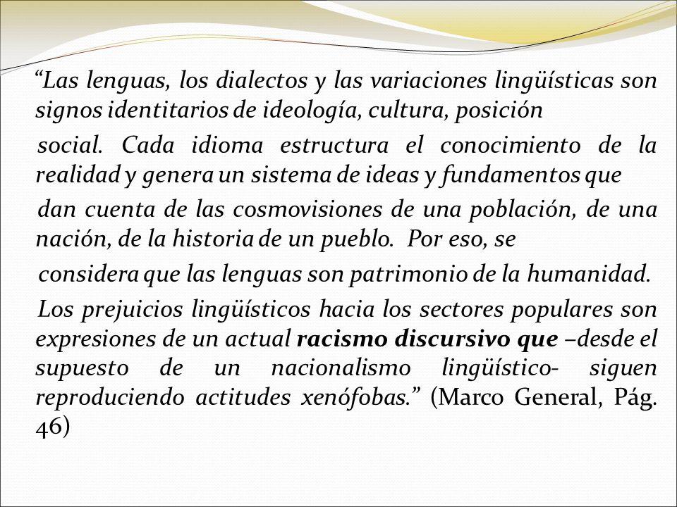 Las lenguas, los dialectos y las variaciones lingüísticas son signos identitarios de ideología, cultura, posición social.
