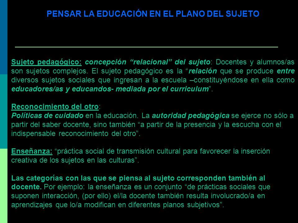 PENSAR LA EDUCACIÓN EN EL PLANO DEL SUJETO