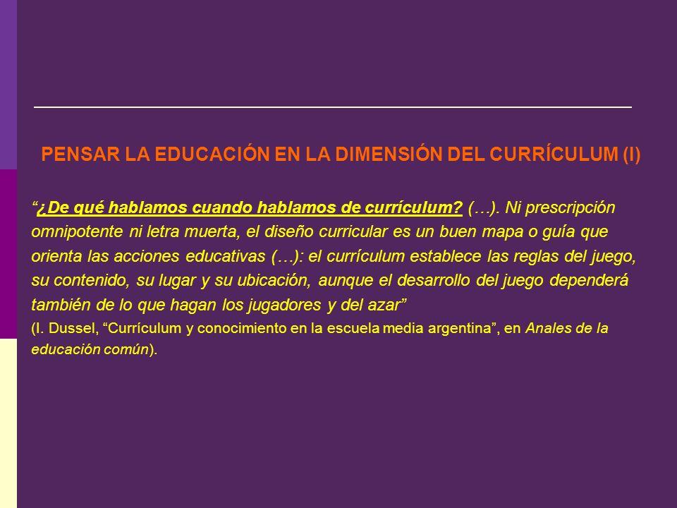 PENSAR LA EDUCACIÓN EN LA DIMENSIÓN DEL CURRÍCULUM (I)