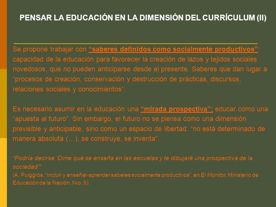 PENSAR LA EDUCACIÓN EN LA DIMENSIÓN DEL CURRÍCULUM (II)