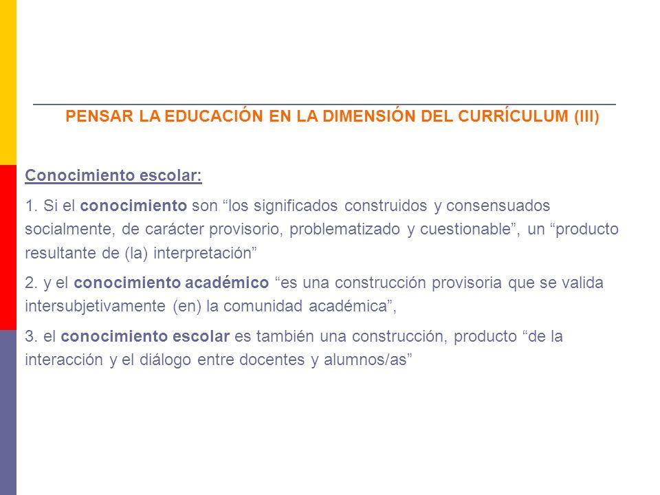 PENSAR LA EDUCACIÓN EN LA DIMENSIÓN DEL CURRÍCULUM (III)