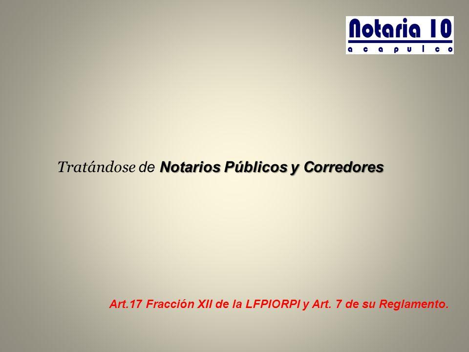 Tratándose de Notarios Públicos y Corredores