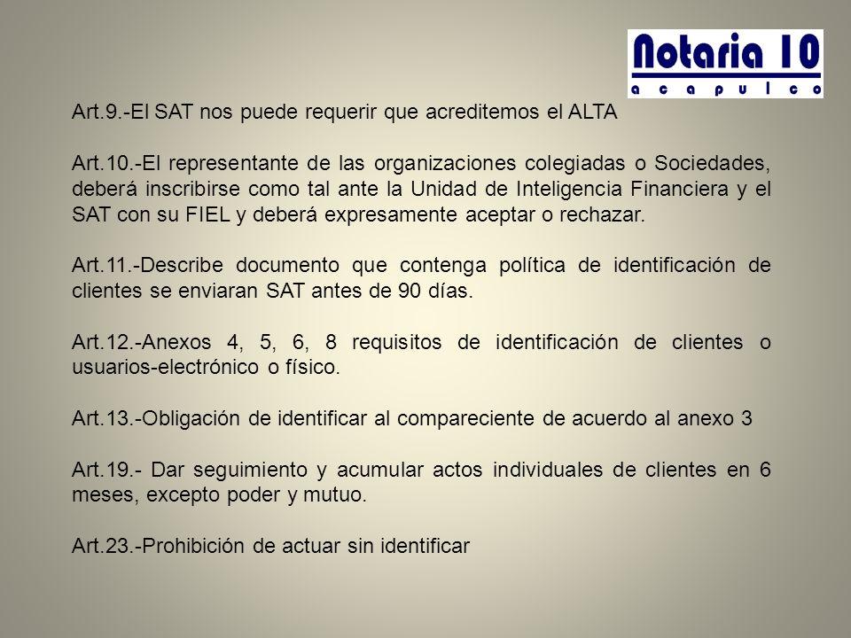 Art.9.-El SAT nos puede requerir que acreditemos el ALTA