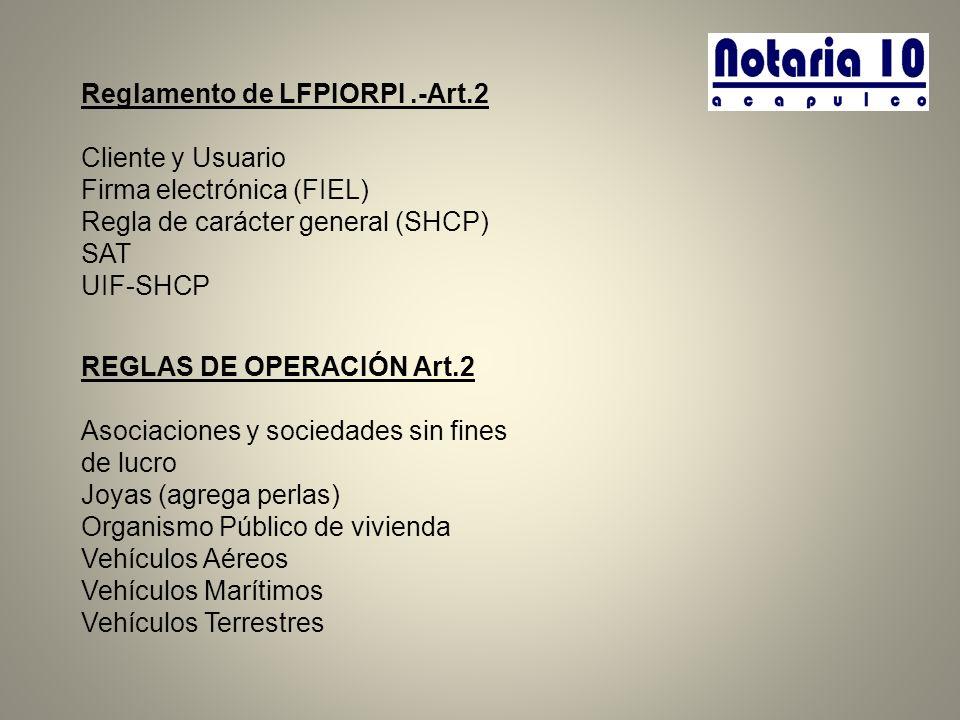 Reglamento de LFPIORPI .-Art.2