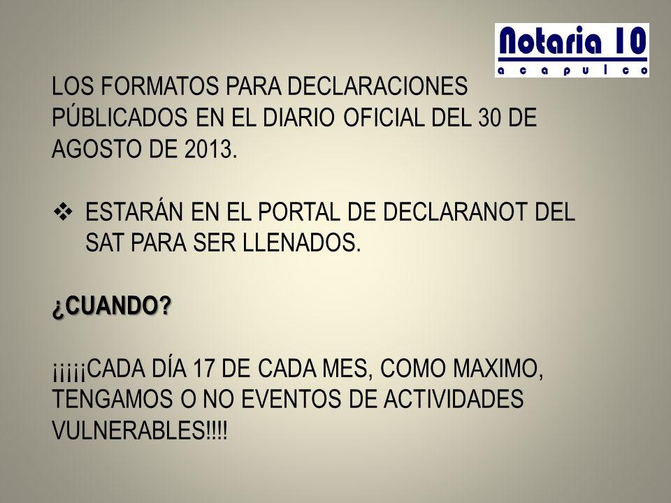 LOS FORMATOS PARA DECLARACIONES PÚBLICADOS EN EL DIARIO OFICIAL DEL 30 DE AGOSTO DE 2013.