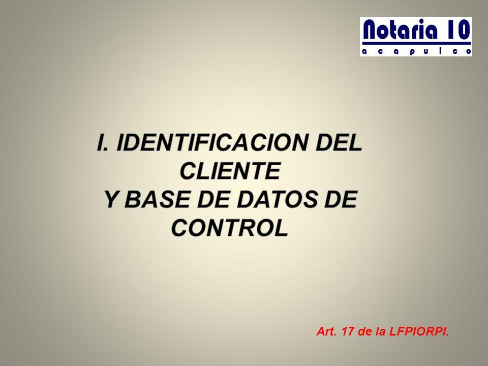 I. IDENTIFICACION DEL CLIENTE Y BASE DE DATOS DE CONTROL