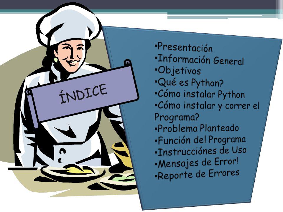 ÍNDICE Presentación Información General Objetivos Qué es Python