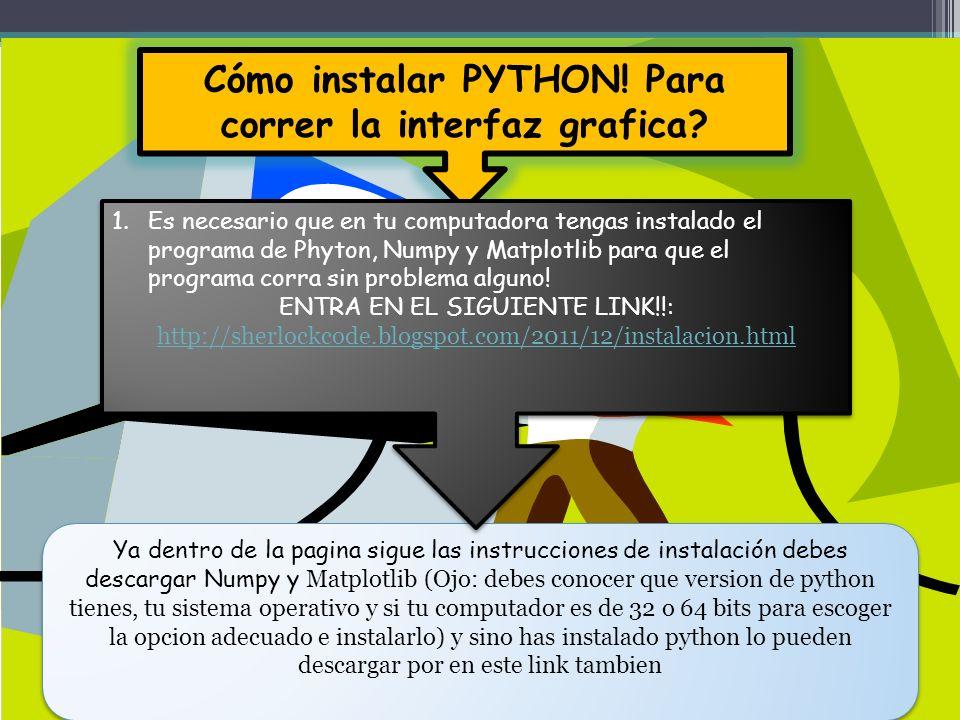 Cómo instalar PYTHON! Para correr la interfaz grafica