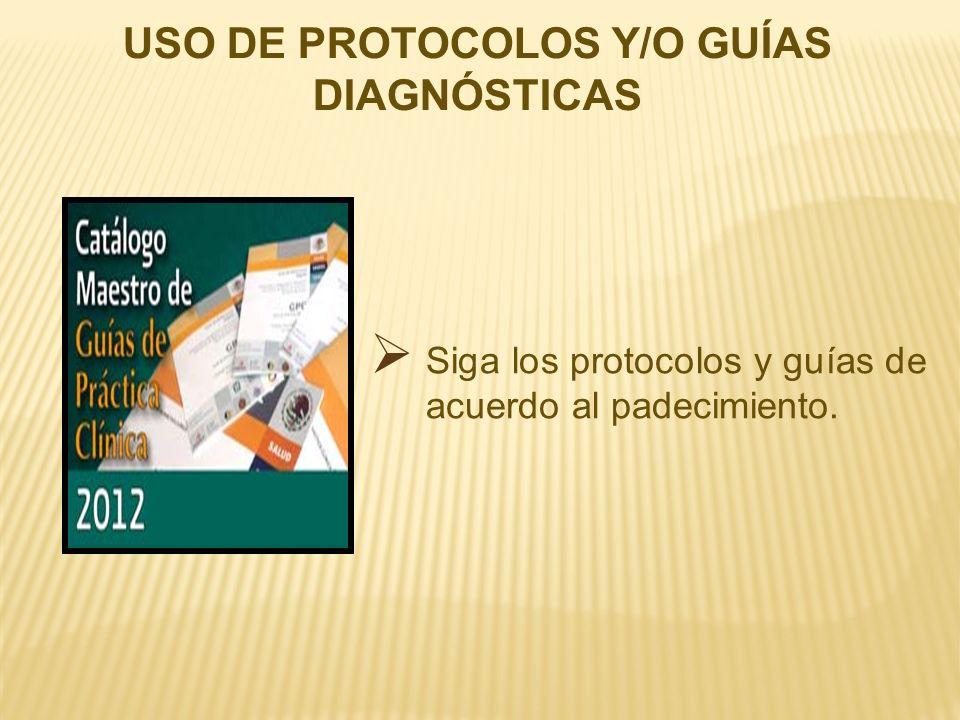 USO DE PROTOCOLOS Y/O GUÍAS DIAGNÓSTICAS