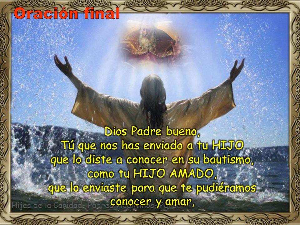 Oración final Dios Padre bueno, Tú que nos has enviado a tu HIJO