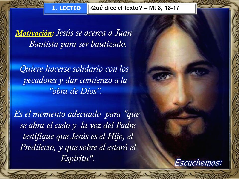 Motivación: Jesús se acerca a Juan Bautista para ser bautizado.