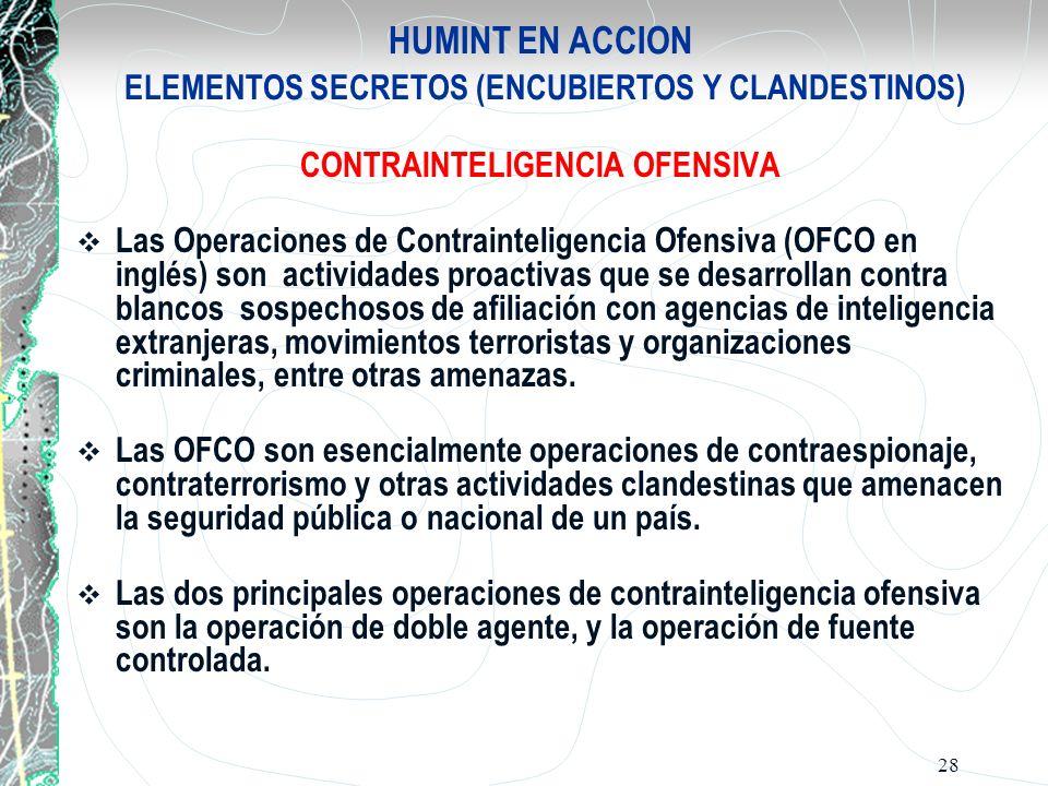 HUMINT EN ACCION ELEMENTOS SECRETOS (ENCUBIERTOS Y CLANDESTINOS)