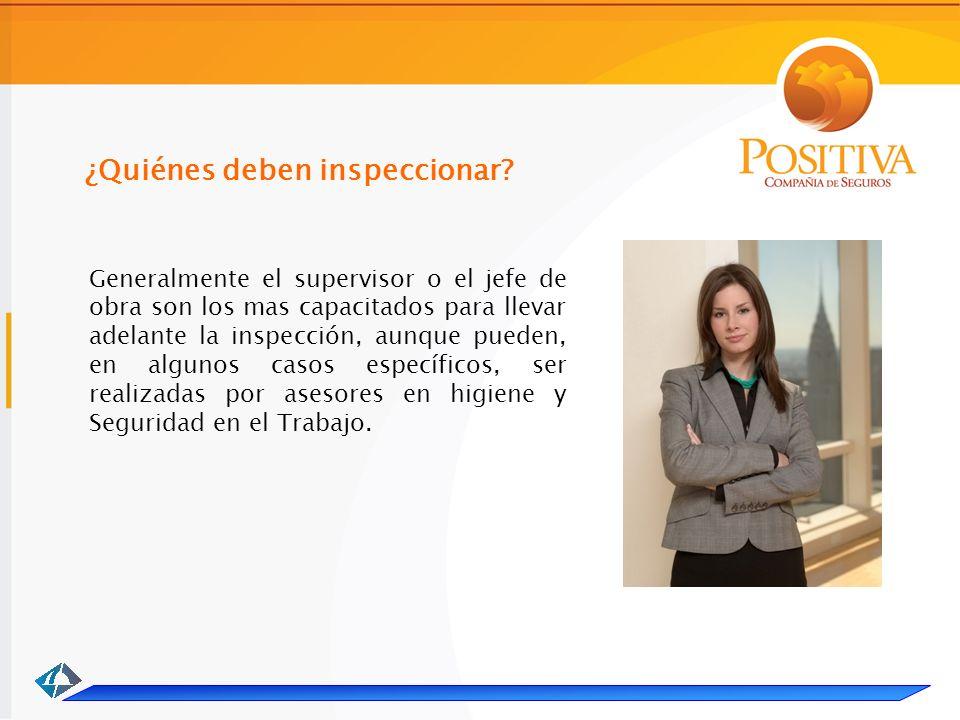 ¿Quiénes deben inspeccionar