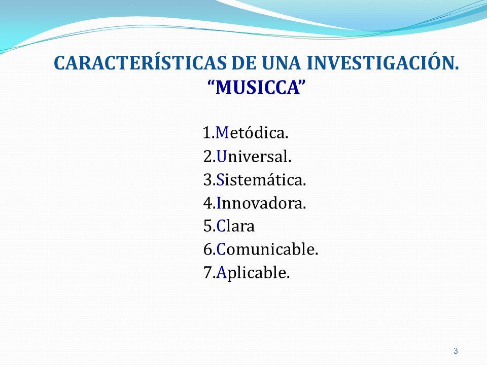 CARACTERÍSTICAS DE UNA INVESTIGACIÓN. MUSICCA