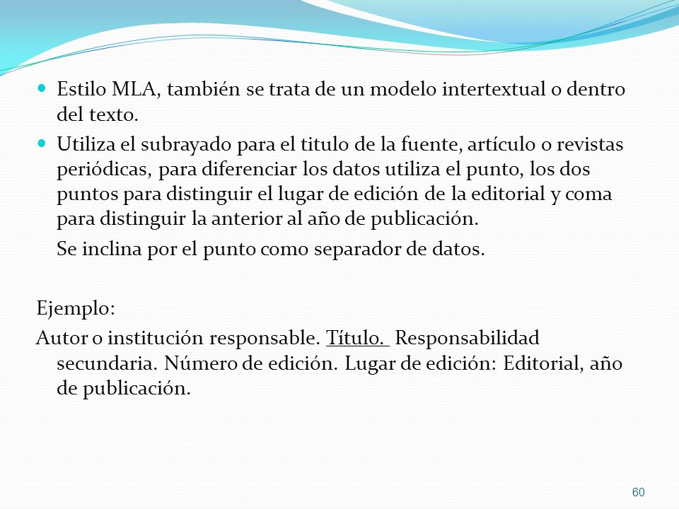 Estilo MLA, también se trata de un modelo intertextual o dentro del texto.