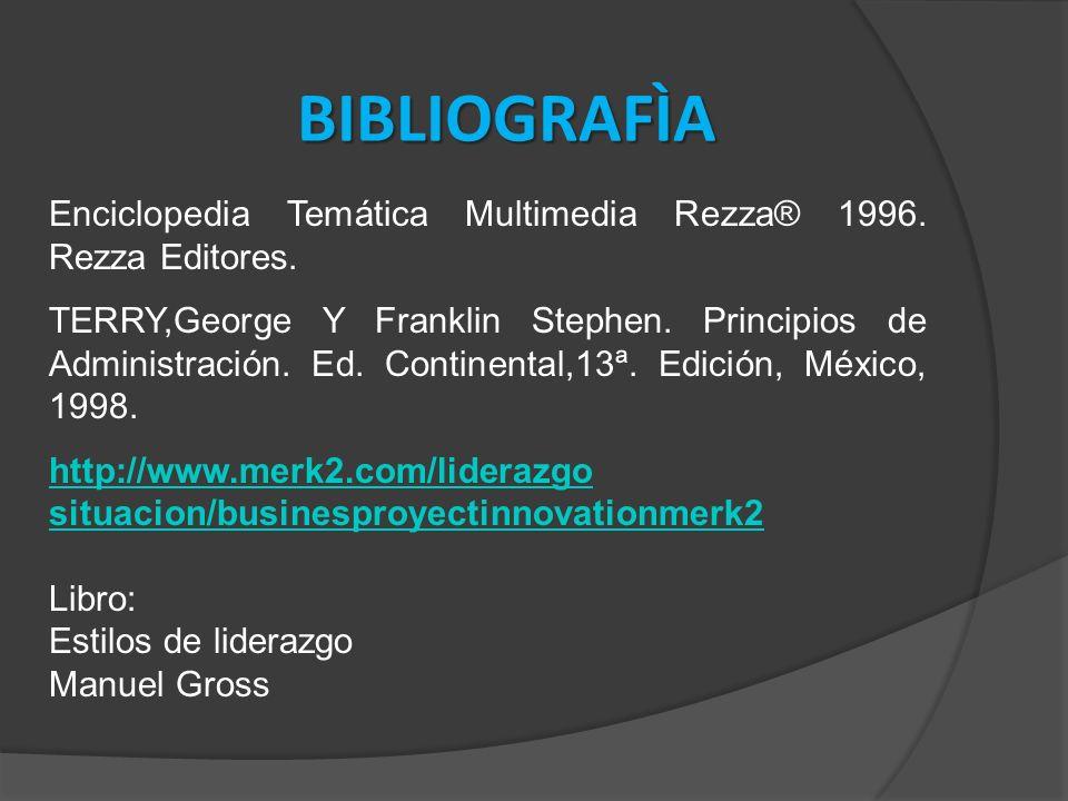 BIBLIOGRAFÌA Enciclopedia Temática Multimedia Rezza® 1996. Rezza Editores.