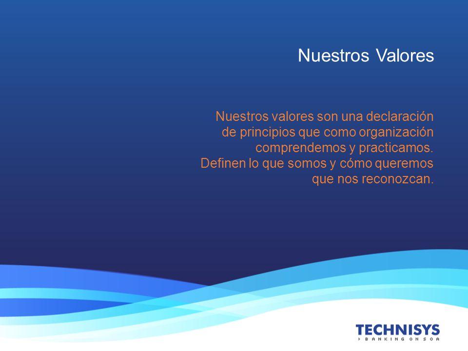 Nuestros Valores Nuestros valores son una declaración de principios que como organización comprendemos y practicamos.
