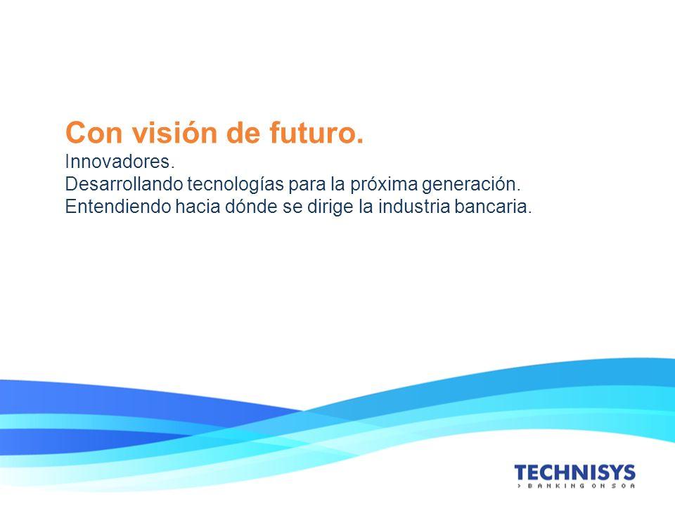 Con visión de futuro. Innovadores.