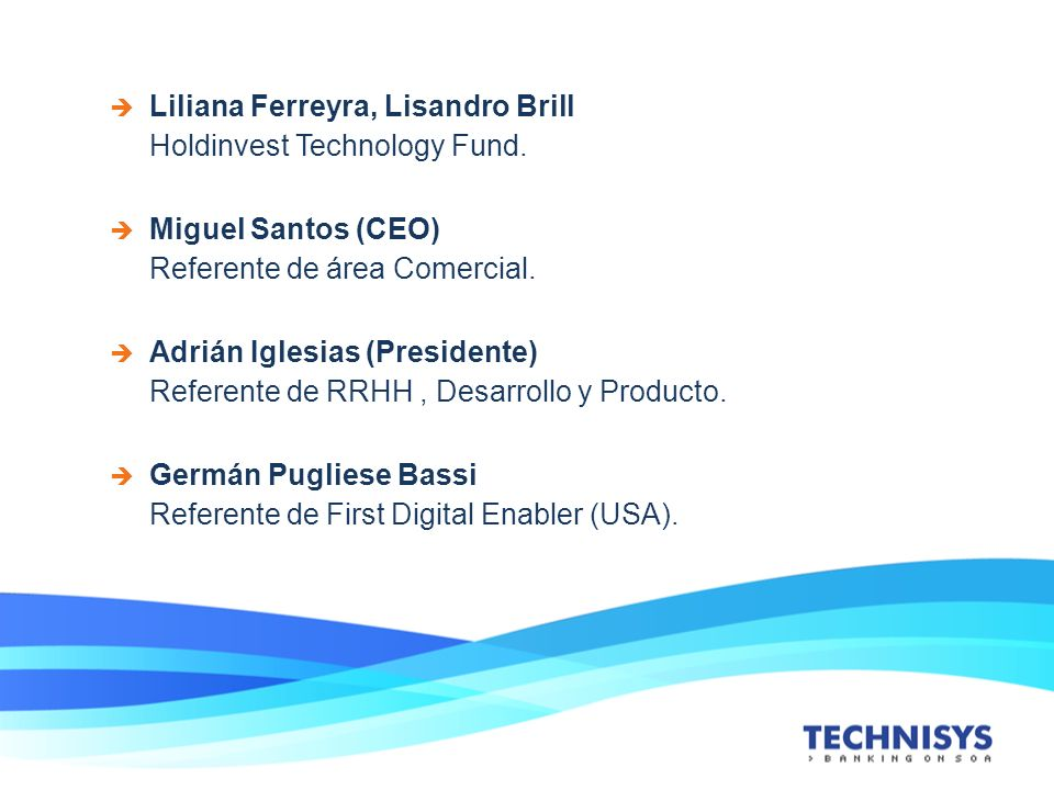 Liliana Ferreyra, Lisandro Brill Holdinvest Technology Fund.