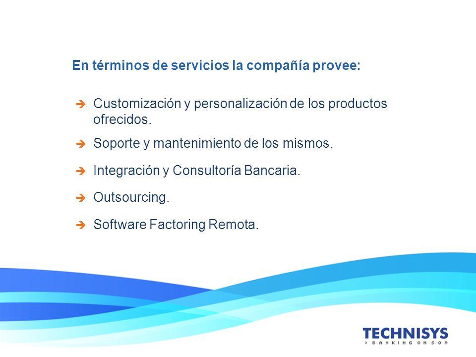 En términos de servicios la compañía provee: