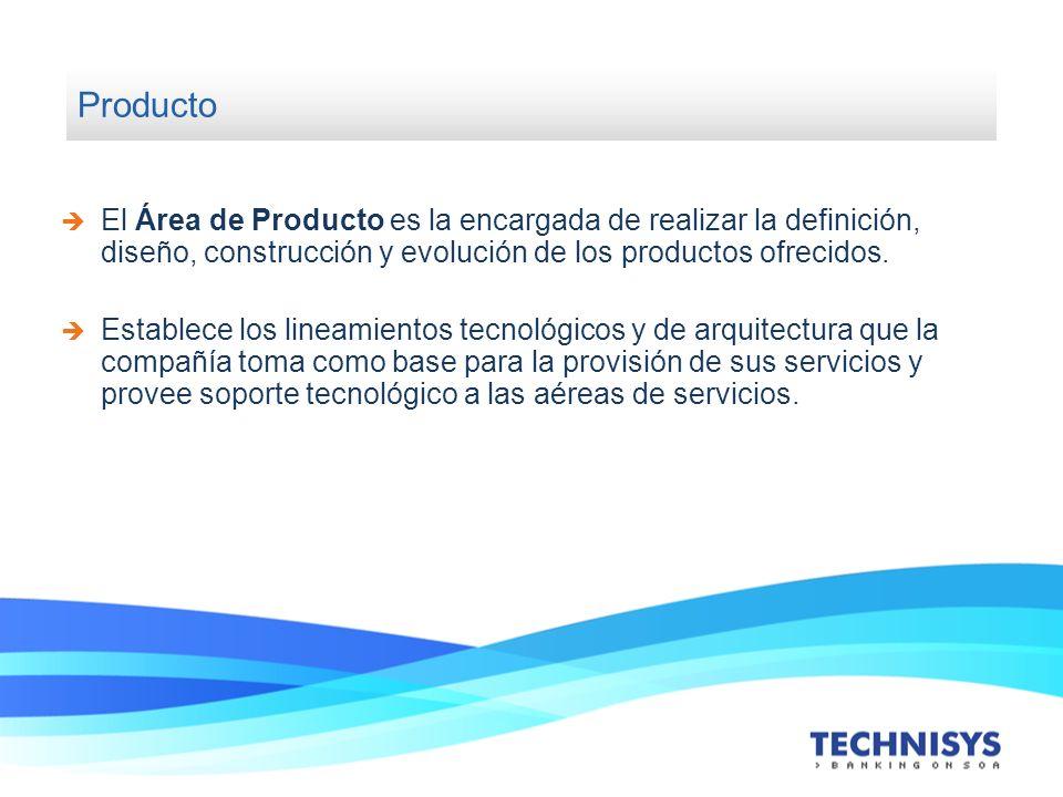 Producto El Área de Producto es la encargada de realizar la definición, diseño, construcción y evolución de los productos ofrecidos.