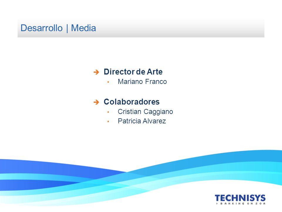 Desarrollo | Media Director de Arte Colaboradores Mariano Franco