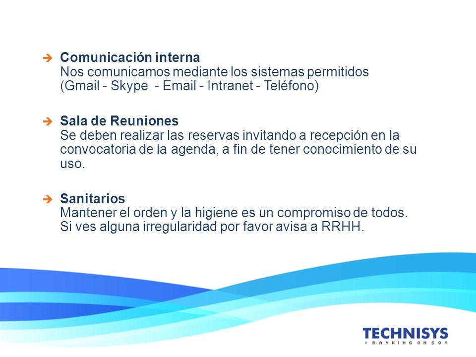 Comunicación interna Nos comunicamos mediante los sistemas permitidos (Gmail - Skype - Email - Intranet - Teléfono)