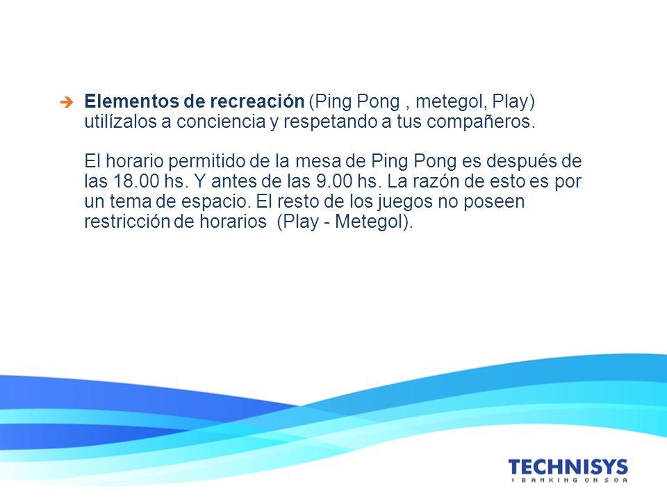 Elementos de recreación (Ping Pong , metegol, Play) utilízalos a conciencia y respetando a tus compañeros.