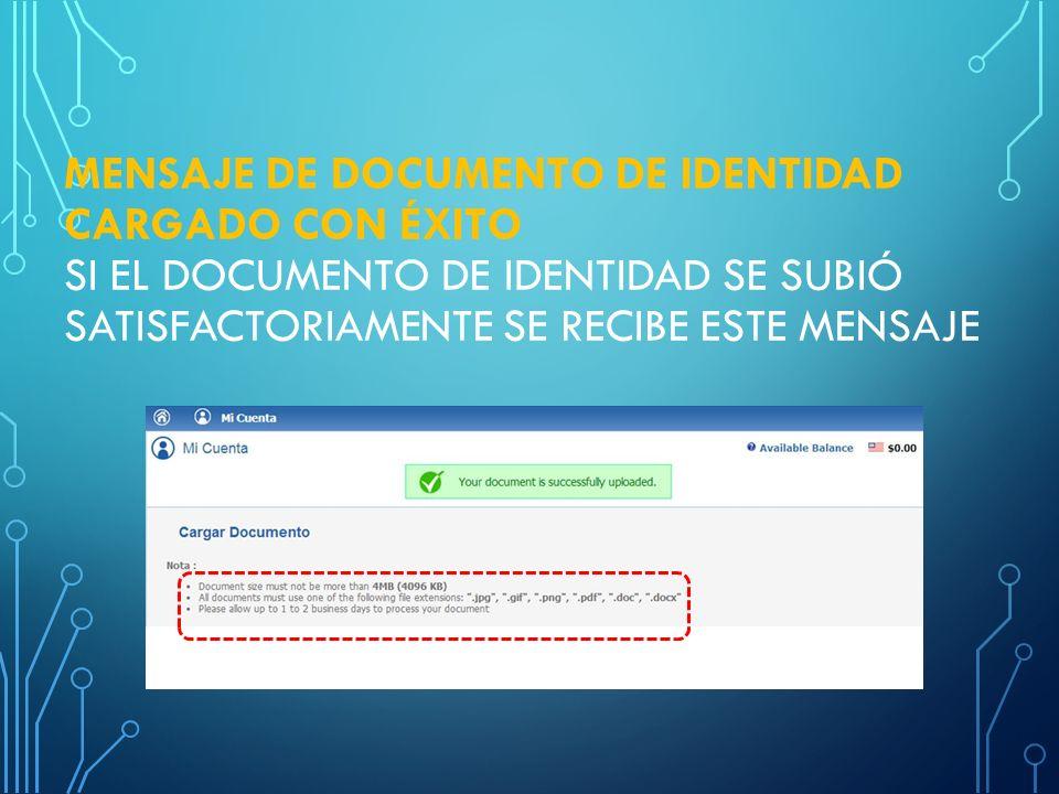 Mensaje de Documento de Identidad cargado con éxito Si el documento de identidad se subió satisfactoriamente se recibe este mensaje