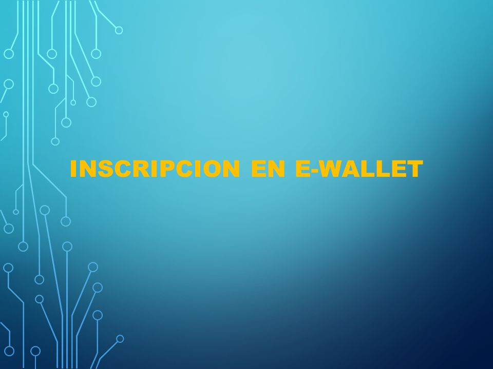 INSCRIPCION EN E-WALLET
