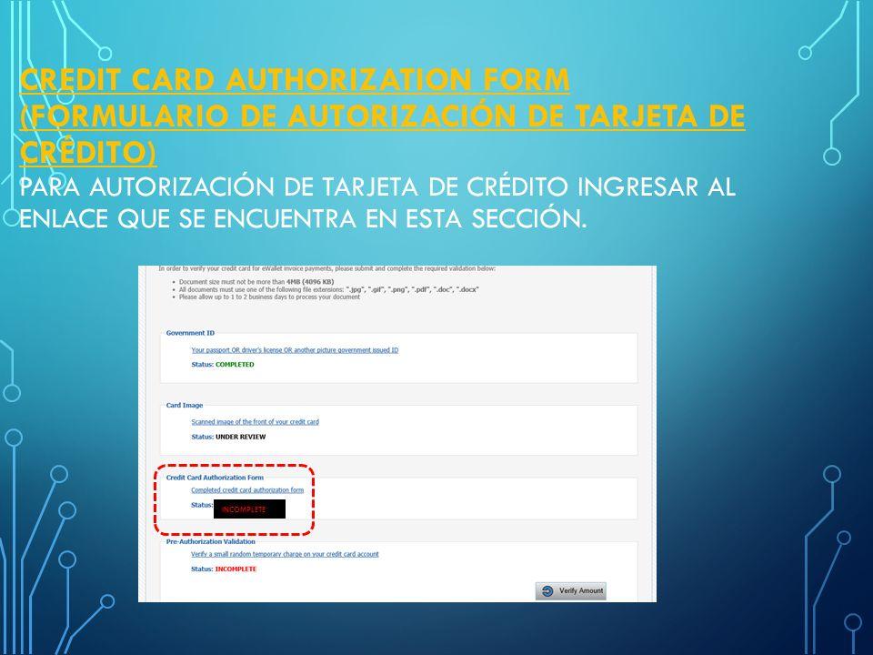 Credit Card Authorization form (Formulario de autorización de tarjeta de crédito) Para autorización de tarjeta de crédito ingresar al enlace que se encuentra en esta sección.